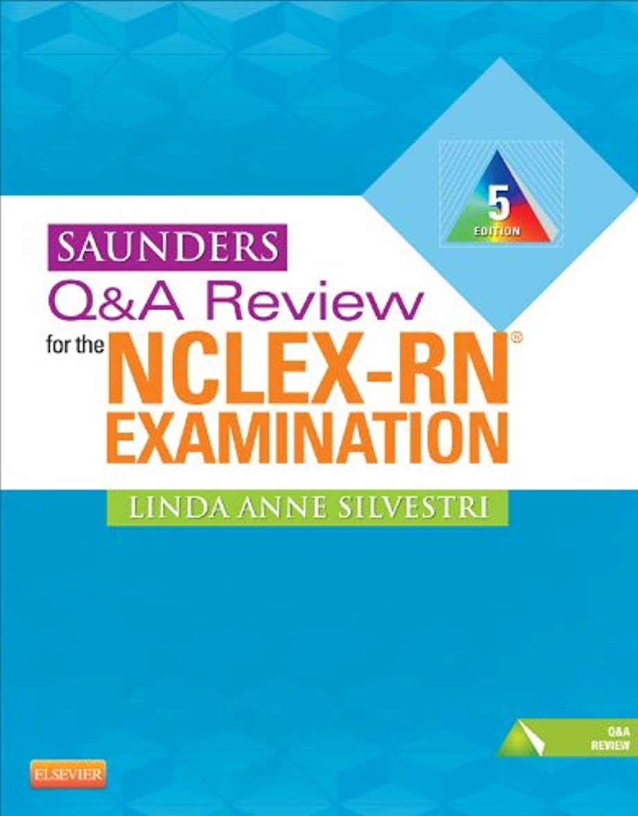 採用する雨ただSaunders Q&A Review for the NCLEX-RN? Examination E-Book (Saunders Q & A Review for the NCLEX-RN Examination) (English Edition)
