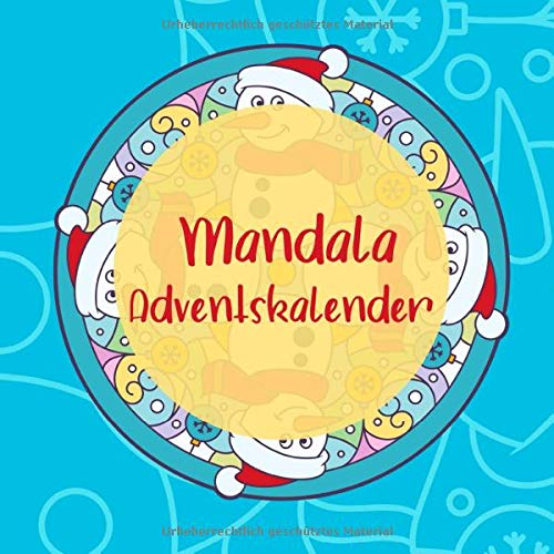 Mandala Adventskalender: 24 einzigartige, winterliche und weihnachtliche Mandalas als Adventskalender zum ausmalen für Kinder und Erwachsene
