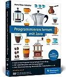 Programmieren lernen mit Java: Der leichte Einstieg für Programmieranfänger - Hans-Peter Habelitz