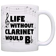Sarcastic Music Mug Life Without Clarinet Would B Flat Marching Band Coffee Mug Tea Cup Notes