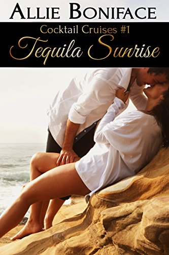Tequila Sunrise (Cocktail Cruises Book 1) (English Edition)