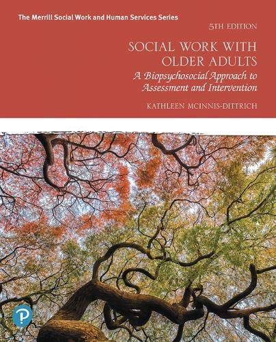 Social Work with Older Adults: A Biopsychosocial Approach to Assessment and Intervention (The Merrill Social Work and Hu