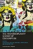 The Interdisciplinary Science of Consumption (The MIT Press)