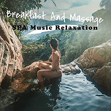 Breakfast and Massage