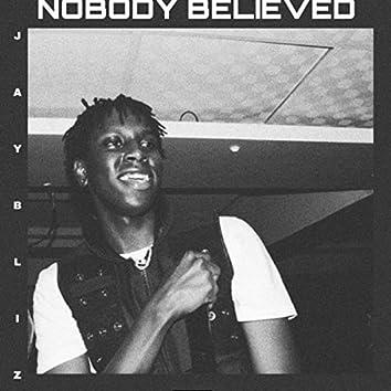 Nobody Believed