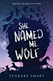 She Named Me Wolf (The Many Lives of Wolf Book 1)