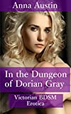 In the Dungeon of Dorian Gray: Victorian BDSM Erotica