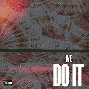 We Do It (feat. 10 & T8)
