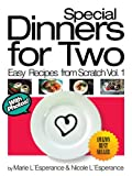 cial Dinners for Two (Easy Recipes from Scratch)