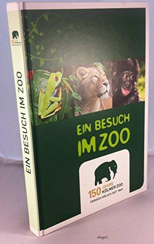 Ein Besuch Im Zoo. 150 Jahre Kölner Zoo. Tierisch Kölsch Seit 1860.