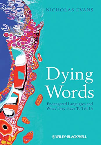 Dying Words: Endangered Languages and What They Have to...