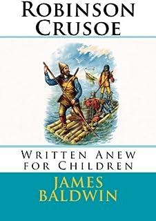 Robinson Crusoe: Written Anew for Children