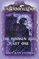 Sardoodledom: The Broken Rule Part One