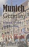 Munich, Germany: History, Travel and Tourism