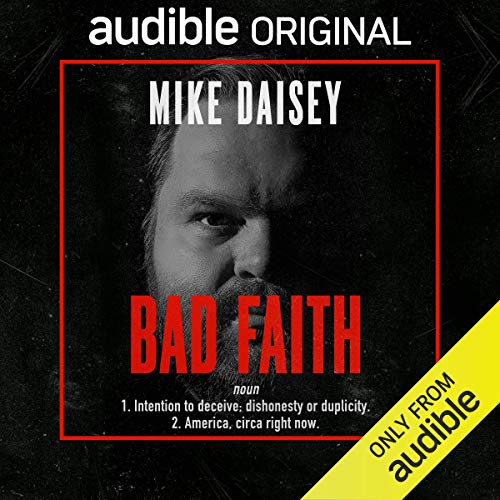 Bad Faith Audiobook By Mike Daisey cover art
