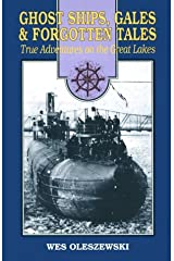 Ghost Ships, Gales and Forgotten Tales: True Adventures on the Great Lakes Paperback