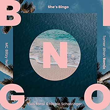 She's Bingo (Tomer Biran Remix) [feat. Luis Fonsi, Nicole Scherzinger & Tomer Biran]