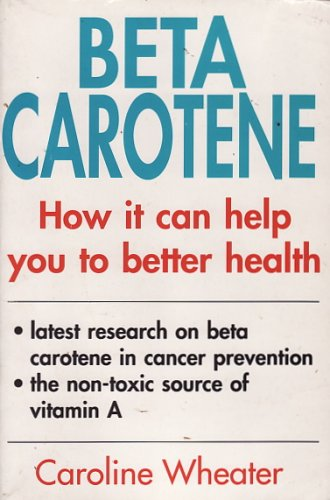 Beta-Carotene: How It Can Help You to Better Health