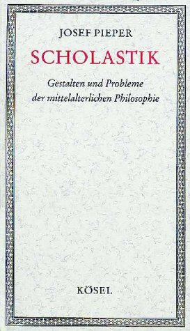 Scholastik: Gestalten und Probleme der mittelalterlichen Philosophie