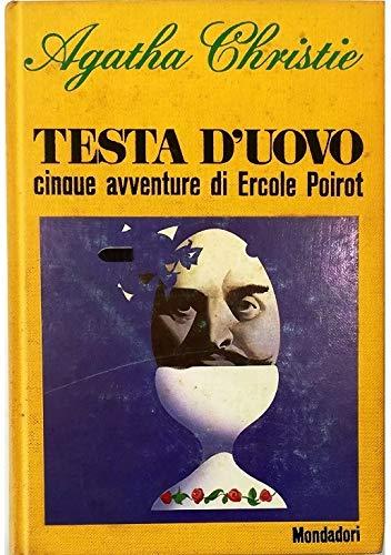 Testa d'uovo - conque avventure di Ercole Poirot - non c'è più scampo, Poirot sul Nilo, la parola alla difesa, il Natale di Poirot, Poirot e i quattro