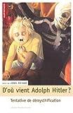 D'où vient Adolf Hitler ? Tentative de démythification
