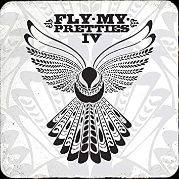Fly My Pretties IV