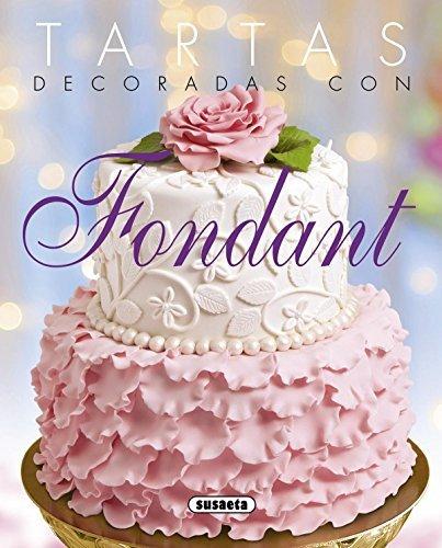 Tartas Decoradas Con Fondant (El Rincón Del Paladar) (Spanish Edition)