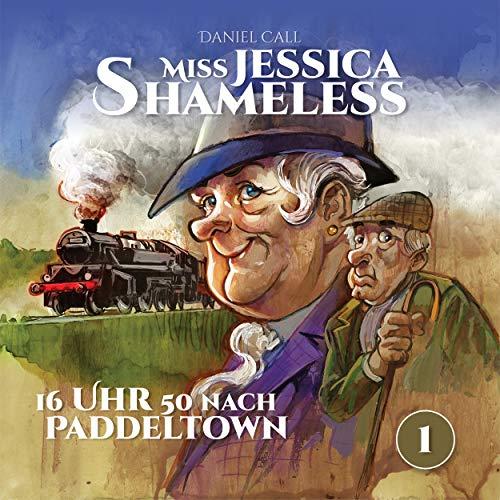 Miss Jessica Shameless Teil 1 - 16 Uhr 50 nach Paddeltown