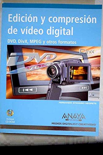 Edicion y compresion de video digital (Medios Digitales Y Creatividad / Digital and Creativity Mediums)