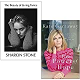 The Beauty of Living Twice By Sharon Stone & The Power Of Hope By Kate Garraway 2 Books Collection Set