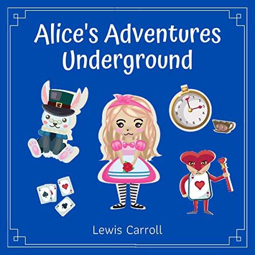 Alice's Adventures Under Ground audiobook cover art