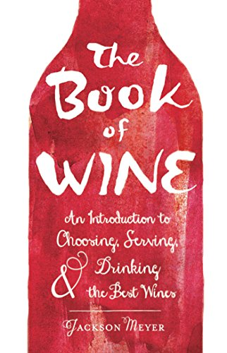 The Book of Wine: An Introduction to Choosing, Serving, and Drinking the Best Wines (English Edition)