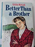 Better Than a Brother