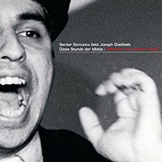 Serdar Somuncu liest Joseph Goebbels