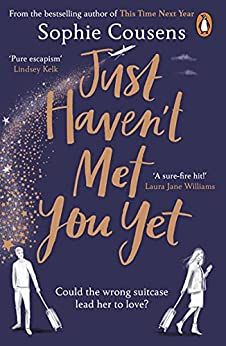 Just Haven't Met You Yet: The new feel-good love story from the author of THIS TIME NEXT YEAR by [Sophie Cousens]