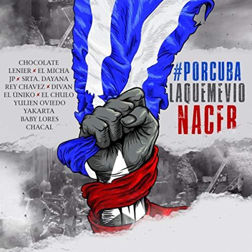 Por Cuba la Que Me Vio Nacer