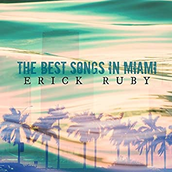 The Best Songs in Miami