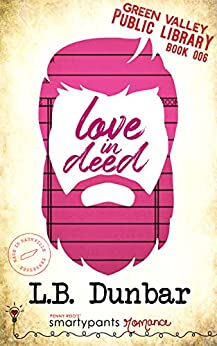 Love in Deed: A Silver Fox Small Town Romance (Green Valley Library Book 6) by [Smartypants Romance, L.B. Dunbar]