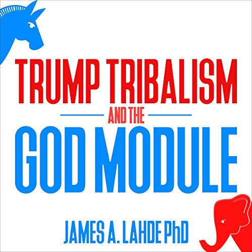 Trump: Tribalism and the God Module cover art