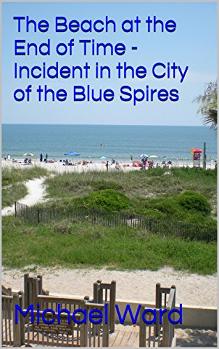 The Beach at the End of Time -  Incident...
