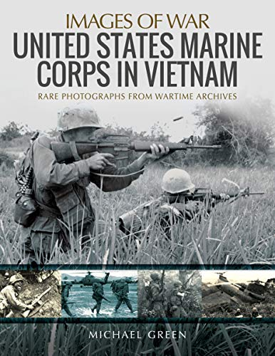Green, M: United States Marine Corps in Vietnam (Images of War)