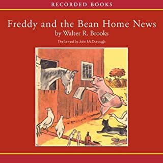 Freddy and the Bean Home News                   By:                                                                                                                                 Walter Brooks                               Narrated by:                                                                                                                                 John McDonough                      Length: 4 hrs and 45 mins     40 ratings     Overall 4.9