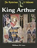 King Arthur (Mysterious & Unknown)