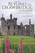Beyond the Drawbridge: A Memoir: A Journey to New Choices and Recreating My Life
