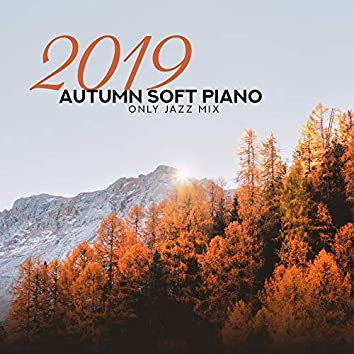 2019 Autumn Soft Piano Only Jazz Mix
