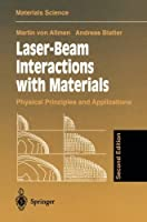 Laser-Beam Interactions with Materials: Physical Principles and Applications (Springer Series in Materials Science) by Martin v. Allmen Andreas Blatter(2002-02-13)