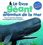 Le livre géant des animaux de la mer - De 6 à 12 ans