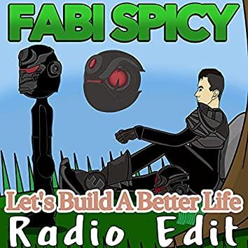 Let's Build a Better Life (Radio Edit)