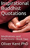 Inspirational Buddhist Quotations: Meditations and Reflections - Book Two