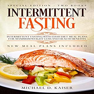 Intermittent Fasting     Special Edition - Two Books - Intermittent Fasting with Dash Diet Meal Plans for Maximum Weight Loss and Health Benefits. New Meal Plans Included              By:                                                                                                                                 Michael D Kaiser                               Narrated by:                                                                                                                                 Gary Westphalen                      Length: 3 hrs and 29 mins     Not rated yet     Overall 0.0